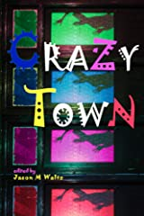 Crazy Town: A Dark Anthology of Fantastical Crime Noir Kindle Edition