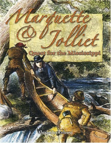 Marquette & Jolliet: Quest for the Mississippi (In the Footsteps of Explorers) by Alexander Zelenyj (2006-10-30)
