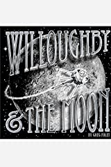 Willoughby & the Moon Hardcover