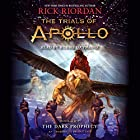 The Dark Prophecy: The Trials of Apollo, Book 2 Audiobook by Rick Riordan Narrated by Robbie Daymond