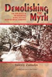 Demolishing the Myth: The Tank Battle at Prokhorovka, Kursk, July 1943: An Operational Narrat