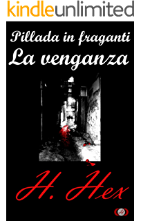 Pillada in fraganti: La venganza (Spanish Edition)