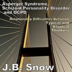 Asperger Syndrome, Schizoid Personality Disorder, and OCPD
