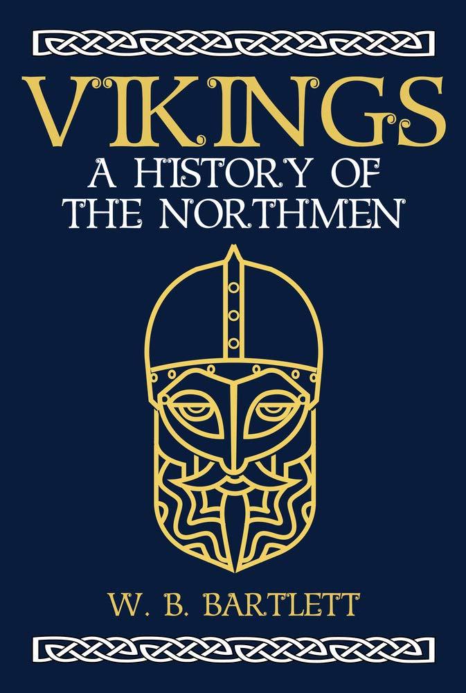 Viking. A History Of The Northmen: Amazon.es: Bartlett, W. B., Bartlett, W. B.: Libros en idiomas extranjeros
