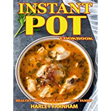 Instant Pot Cookbook: Healthy Food Made Easy For Busy Family ( Instant Pot Recipes, Electric Pressure Cooker Cookbook, Low Carb Diet, Healthy Cookbook)