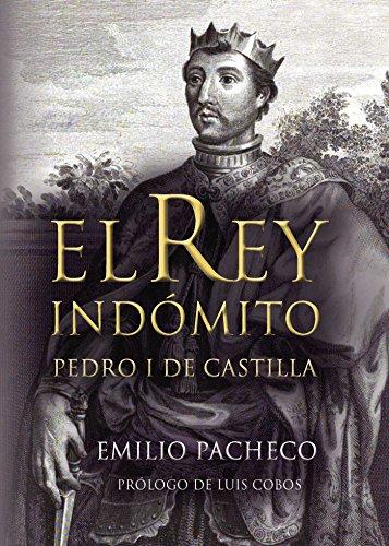 Descargar Libro El Rey Indómito. Pedro I De Castilla Emilio Pacheco Sánchez