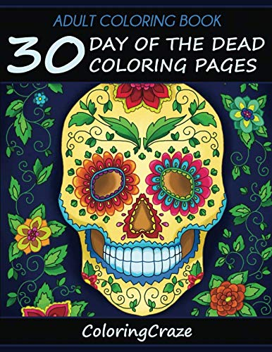 Adult Coloring Book: 30 Day Of The Dead