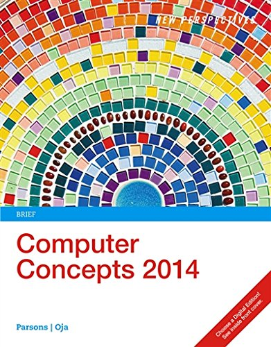 New Perspectives on Computer Concepts 2014, Brief (with Microsoft Office 2013 Try It! and CourseMate Printed Access Card)