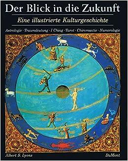 3e4709d1a9959e Der Blick in die Zukunft. Eine illustrierte Kulturgeschichte ...