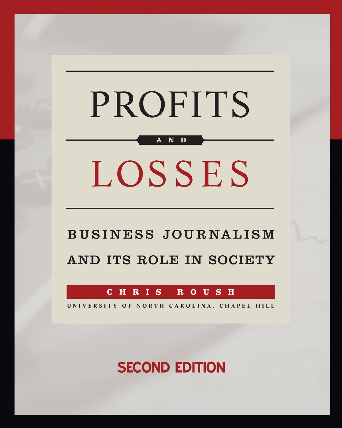 Profits and Losses: Business Journalism and Its Role in Society by Marion Street Press, LLC