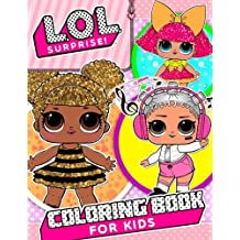 L.O.L. Surprise! Coloring Book: Exclusive illustrations for Kids