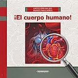 Enciclopedia del mundo para niños: ¡El cuerpo humano! (Enciclopedia Del Mundo Para