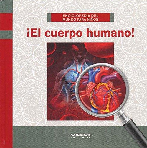 Enciclopedia del mundo para niños: ¡El cuerpo humano! (Enciclopedia Del Mundo Para Ninos) (Spanish Edition) [Various] (Tapa Dura)