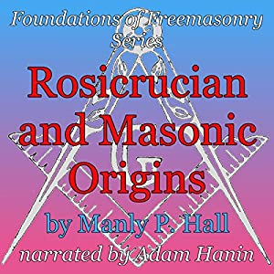 Rosicrucian and Masonic Origins Hörbuch