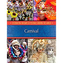 Carnival (Celebrating Holidays & Festivals Around the World)