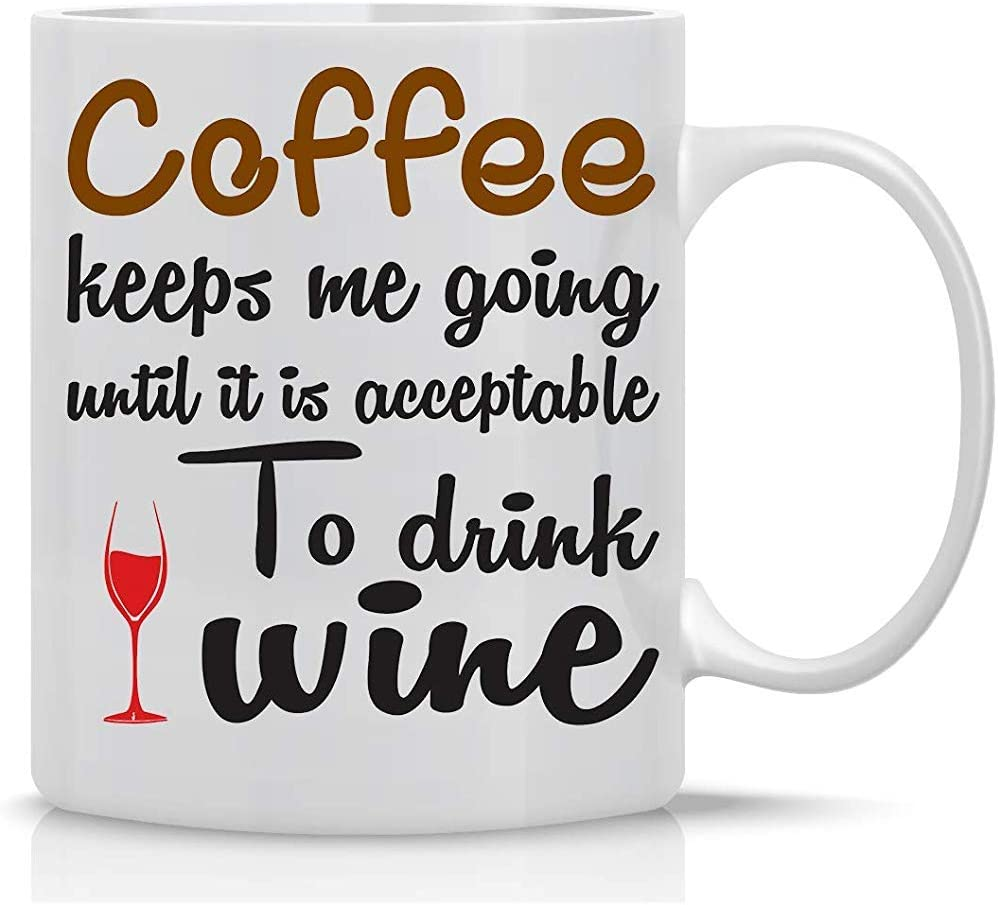 El café me mantiene en marcha hasta que sea aceptable beber vino Taza de café con leche - Regalos divertidos de vino - Taza de oficina para jefes y gerentes