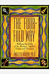 The Four-Fold Way: Walking the Paths of the Warrior, Teacher, Healer, and Visionary Paperback
