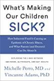 What's Making Our Children Sick?: How Industrial Food Is Causing an Epidemic of Chronic Illness, and What Parents (and…