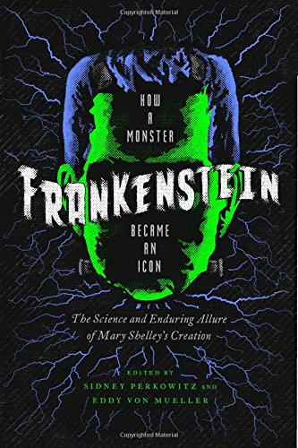 BEST Frankenstein: How A Monster Became an Icon: The Science and Enduring Allure of Mary Shelley's Creati<br />TXT
