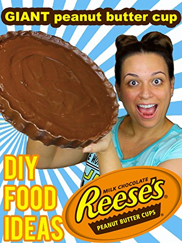 Giant Reese's Peanut Butter Cup: DIY Food Ideas
