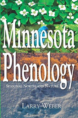 Download Minnesota Phenology: Seasonal Northland Nature PDF