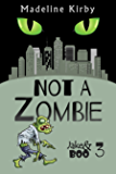 Not a Zombie (Jake & Boo Book 3)