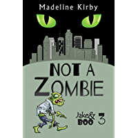 Not a Zombie (Jake & Boo Book 3) book cover