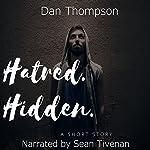 Hatred. Hidden. : A Psychological Short Story | Dan C. Thompson