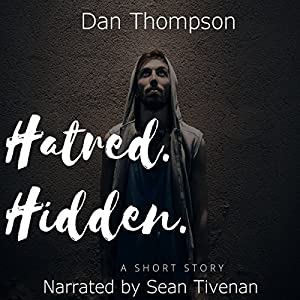 Hatred. Hidden.  Audiobook