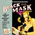 Black Mask 4: The Parrot That Wouldn't Talk: And Other Crime Fiction from the Legendary Magazine Audiobook by Otto Penzler Narrated by Carol Monda, Alan Sklar, Jeff Gurner, Pete Larkin, Oliver Wyman