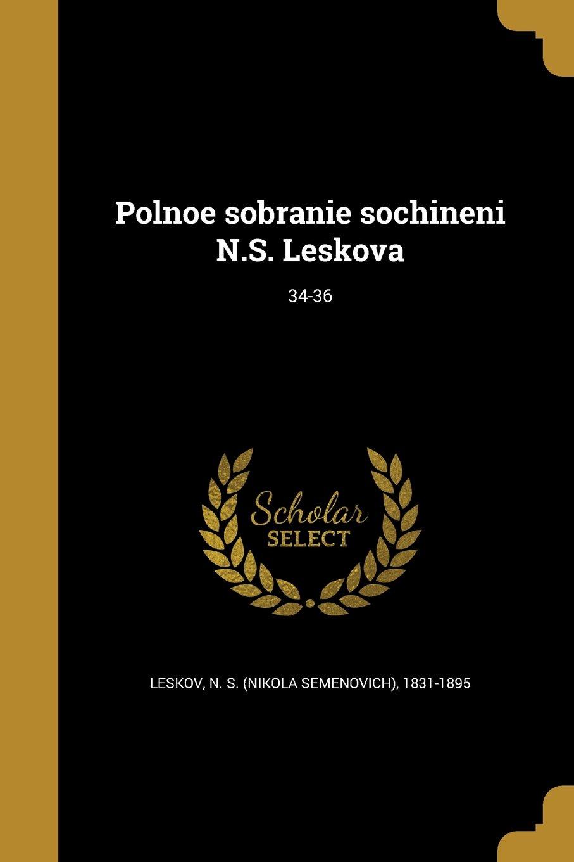 Read Online Polnoe Sobranie Sochineni N.S. Leskova; 34-36 (Russian Edition) pdf epub