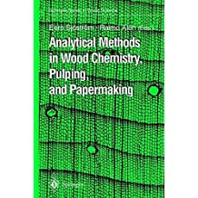 Analytical Methods in Wood Chemistry, Pulping, and Papermaking (Springer Series in Wood Science)