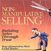 Non-Manipulative Selling: Building Sales Through Trust | Tony Alessandra, Phillip Wexler
