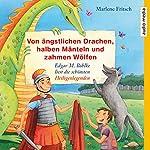 Von ängstlichen Drachen, halben Mänteln und zahmen Wölfen: Die schönsten Heiligenlegenden neu erzählt | Marlene Fritsch