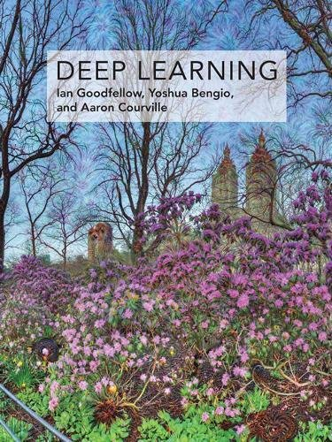 "Deep Learning (Adaptive Computation and Machine Learning series) by [""Ian Goodfellow"", ""Yoshua Bengio"", ""Aaron Courville""] cover"