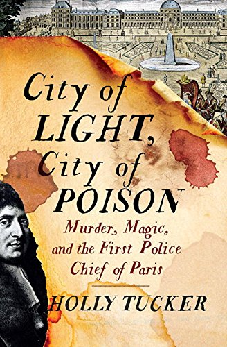 City of Light, City of Poison: Murder, Magic, and the First Police Chief of Paris cover
