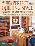 Creating Your Perfect Quilting Space, Lois L. Hallock, 1564775690