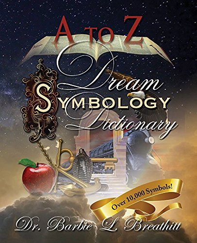 A-Z Dream Symbology Dictionary by Dr. Barbie L. Breathitt (2015-05-04)