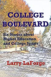 College Boulevard: Six Stories about Higher Education and College Sports