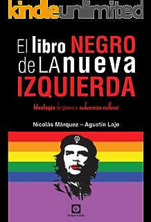 El Libro Negro de la Nueva Izquierda: Ideología de género o subversión cultural (Spanish