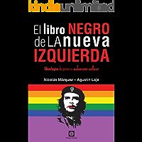 El Libro Negro de la Nueva Izquierda: Ideología de género o subversión cultural
