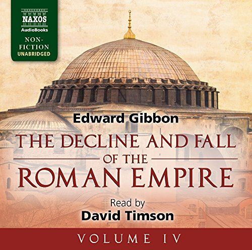 The Decline and Fall of the Roman Empire, Volume IV by Naxos AudioBooks