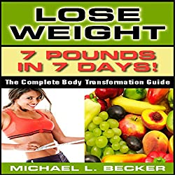 Lose Weight: 7 Pounds in 7 Days
