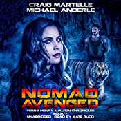 Nomad Avenged: A Kurtherian Gambit Series - Terry Henry Walton Chronicles, Book 7 | Craig Martelle, Michael Anderle