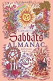 Llewellyn's Sabbats Almanac: Samhain 2010 to Mabon 2011 (Annuals - Sabbats Almanac)