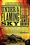 Front cover for the book Under a Flaming Sky: The Great Hinckley Firestorm of 1894 by Daniel James Brown