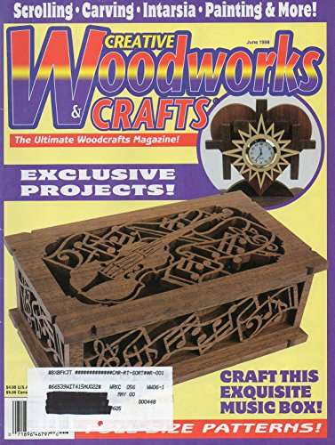 Creative Woodworks & Crafts (The Ultimate Woodcrafts Magazine, June -