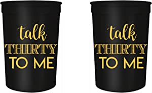 Talk Thirty to Me 30th Birthday Party Cups and 1
