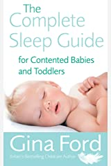 The Complete Sleep Guide For Contented Babies & Toddlers Kindle Edition