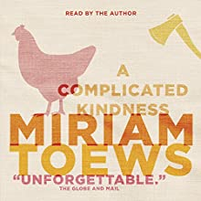 A Complicated Kindness Audiobook by Miriam Toews Narrated by Miriam Toews